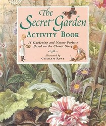 The Secret Garden Activity Book: 15 Gardening and Nature Projects Based on the Classic Story