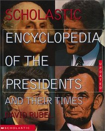 The Scholastic Encyclopedia Of The Presidents And Their Times