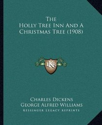 The Holly Tree Inn And A Christmas Tree (1908)