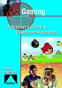 Gaming: Teacher's Guide & Classroom Resources (Studying Films)