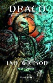 Draco (Warhammer 40.000: La Guerra de la Inquisici�n, Bk 1) (Draco (Warhammer 40,000: The Inquisition War, Bk 1)) (Spanish Edition)