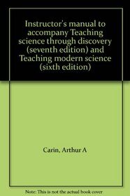 Instructor's manual to accompany Teaching science through discovery (seventh edition) and Teaching modern science (sixth edition)
