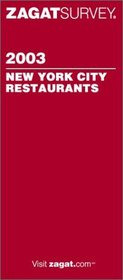 Zagatsurvey 2003 New York City Restaurants (Zagatsurvey: New York City Restaurants)