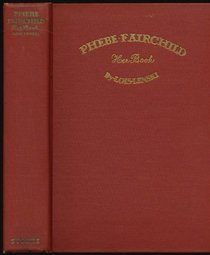 Phebe Fairchild: Her Book (Illustrated)