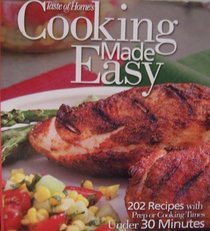Taste of Home's Cooking Made Easy (202 Recipes with Prep or Cooking Times under 30 Minutes)