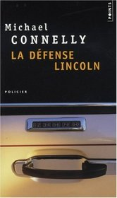 La Defense Lincoln (Lincoln Lawyer) (Mickey Haller, Bk 1) (French Edition)
