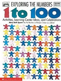 Exploring the Numbers 1 to 100 (Grades PreK-2)