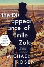 The Disappearance of �mile Zola: Love, Literature, and the Dreyfus Case