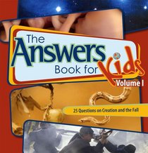 The Answers Book for Kids: 25 Questions on Creation and the Fall