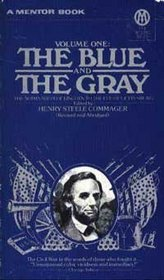 The Blue and the Gray: Volume 1: From the Nomination of Lincoln to the Eve of Gettysburg (Mentor)