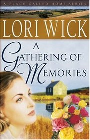 A Gathering Of Memories (Place Called Home, Bk 4)