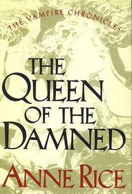 The Queen of the Damned (Vampire Chronicles, Bk 3)