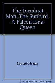 The Terminal Man / Captain Bligh & Mr. Christian / The Sunbird / A Falcon for a Queen