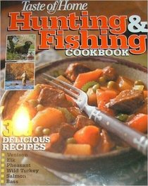 Taste of Home Hunting & Fishing Cookbook
