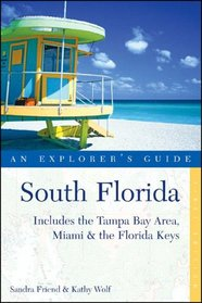 South Florida: An Explorer's Guide (Includes the Tampa Bay Area, Miami & the Florida Keys)