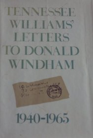 Tennessee Williams' Letters to Donald Windham 1940-1965