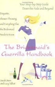 The Bridesmaid's Guerrilla Handbook