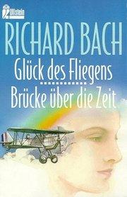 Gl�ck des Fliegens / Br�cke �ber die Zeit. Zwei Romane.