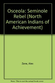 Osceola: Seminole Rebel (North American Indians of Achievement)