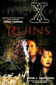 Ruins (X-Files, Bk 4)