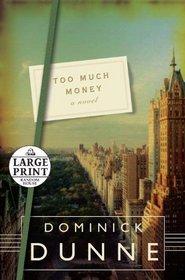 Too Much Money: A Novel (Random House Large Print)