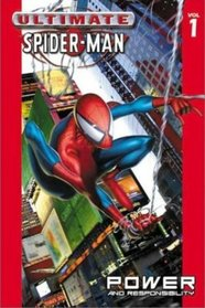 Power and Responsibility (Ultimate Spider-Man, Vol 1)