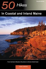 50 Hikes in Coastal & Inland Maine: From the Burnt Meadow Mountains to Maine's Bold Coast, Fourth Edition
