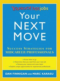 Your Next Move: Yahoo! HotJobs Success Strategies for Midcareer Professionals (HotJobs Career Advisors)