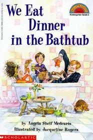 We Eat Dinner in the Bathtub (Hello Reader!, Level 2)