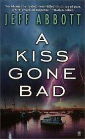 A Kiss Gone Bad (Whit Mosley, Bk 1) (Audio Cassette) (Unabridged)
