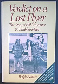 Verdict on a Lost Flyer: The Story of Bill Lancaster & Chubbie Miller