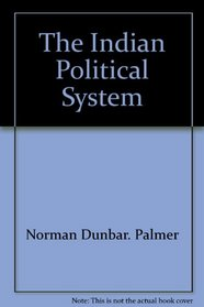 The Indian political system (Contemporary government series)