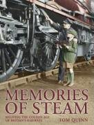 Memories of Steam. Tom Quinn