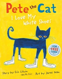 I Love My White Shoes (Pete the Cat)
