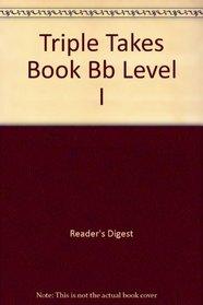 Triple Takes Book Bb Level I