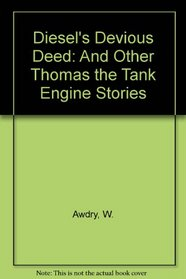 DIESEL'S DEVIOUS DEED & OTHER (Thomas the Tank Engine)