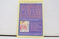 The Working Woman's Lamaze Handbook: The Essential Guide to Pregnancy, Lamaze, and Childbirth