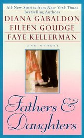 Fathers & Daughters: A Celebration in Memoirs, Stories, and Photographs