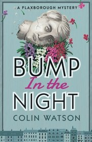 Bump in the Night (A Flaxborough Mystery) (Volume 2)