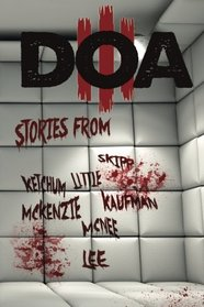 D.O.A. III: Extreme Horror Anthology (Volume 3)