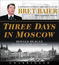 Three Days in Moscow CD: Ronald Reagan and the Fall of the Soviet Empire