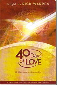 40 Days of Love: We Were Made for Relationships - A Six-session Video-based Study Guide for Small Groups