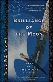 Brilliance of the Moon (Tales of the Otori, Bk 3)