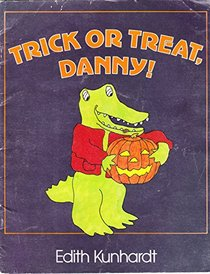 Trick or Treat , Danny!