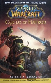 Cycle of Hatred (World of WarCraft, Bk 1)