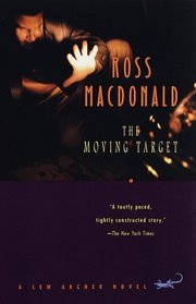 The Moving Target (Lew Archer, Bk 1)