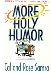 More Holy Humor: Inspirational Wit and Cartoons