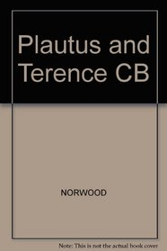 Plautus and Terence.