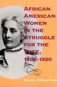 African American Women in the Struggle for the Vote, 1850-1920 (Blacks in the Diaspora)