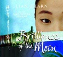 The Brilliance of the Moon (Tales of the Otori, Bk 3) (Audio CD) (Abridged)